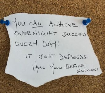 Every day you can achieve… Overnight success!