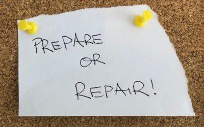 Prepare… or Repair!